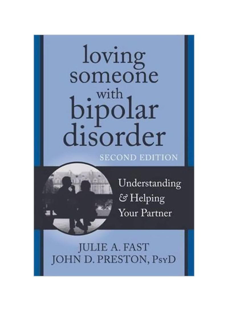 Loving Someone With Bipolar Disorder: Understanding And Helping Your Partner Paperback 2