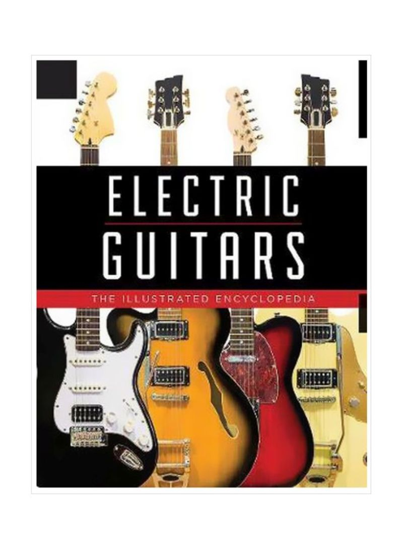 Electric Guitars: The Illustrated Encyclopedia Hardcover