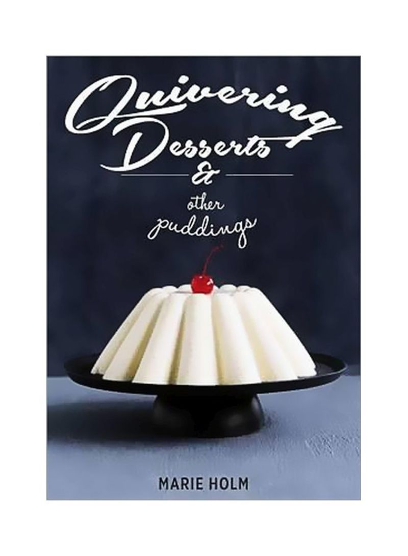 Quivering Desserts And Other Puddings Hardcover