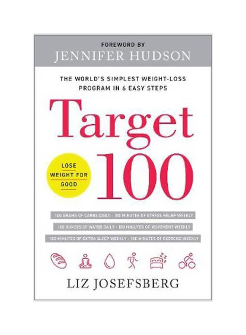 Target 100: The World's Simplest Weight-Loss Program In 6 Easy Steps Hardcover