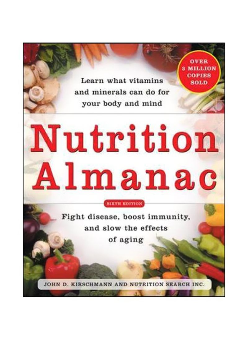Nutrition Almanac: Fight Disease, Boost Immunity And Slow The Effects Of Aging Paperback