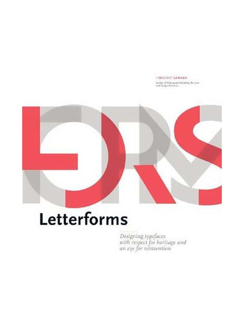 Letterforms : Designing Typefaces With Respect For Heritage And An Eye For Reinvention Hardcover