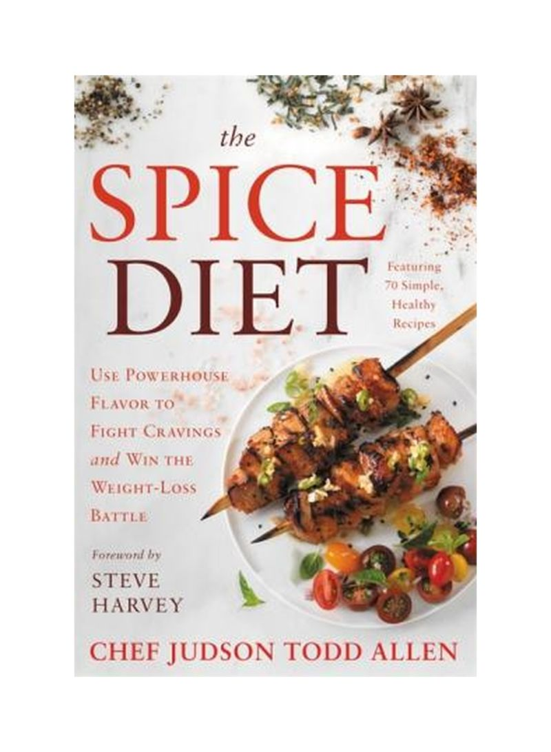 The Spice Diet: Use Powerhouse Flavor To Fight Cravings And Win The Weight-loss Battle Hardcover