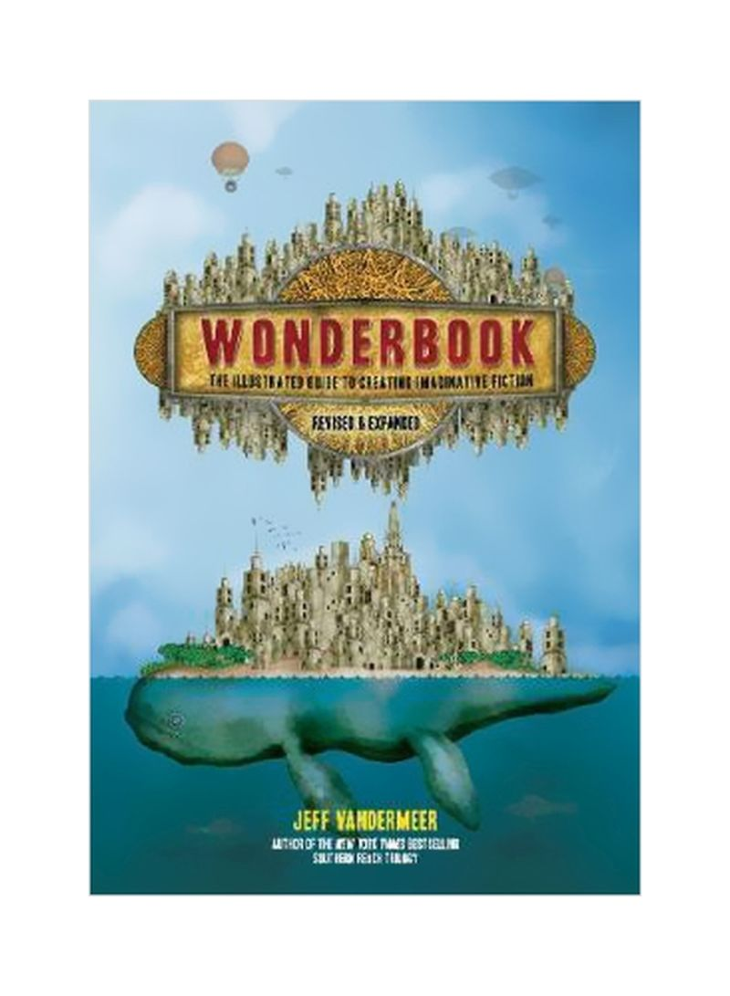 Wonderbook: The Illustrated Guide To Creating Imaginative Fiction Paperback