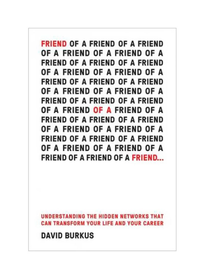 Friend Of A Friend: Understanding The Hidden Networks That Can Transform Your Life And Your Career Hardcover