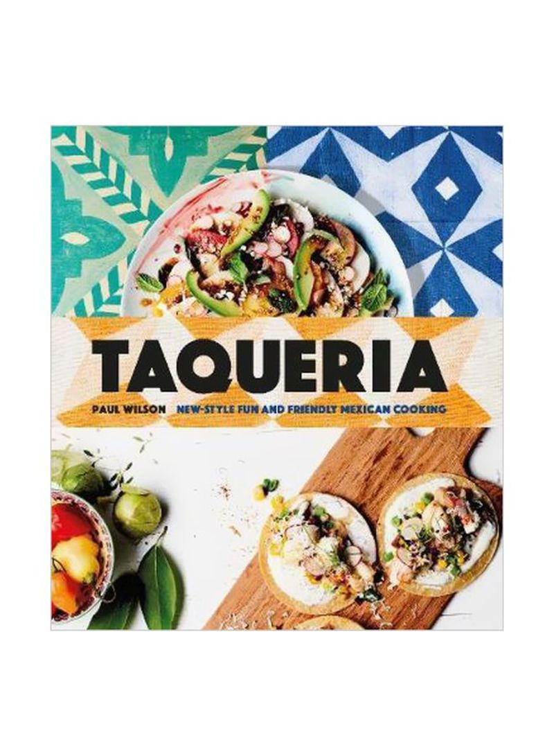 Taqueria : New-style Fun And Friendly Mexican Cooking Hardcover