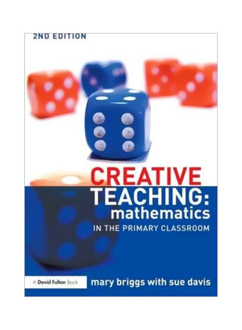 Creative Teaching: Mathematics In The Primary Classroom Paperback 2