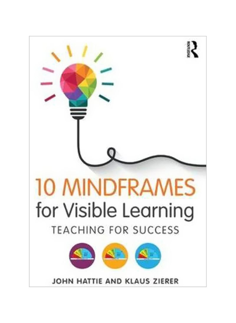 10 Mindframes For Visible Learning : Teaching For Success Paperback
