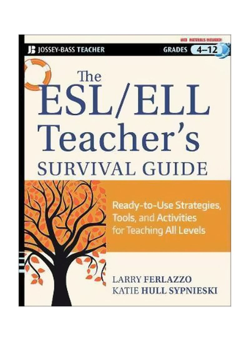 The ESL / ELL Teacher's Survival Guide : Ready-to-Use Strategies, Tools, And Activities For Teaching English Language Learners Of All Levels Paperback