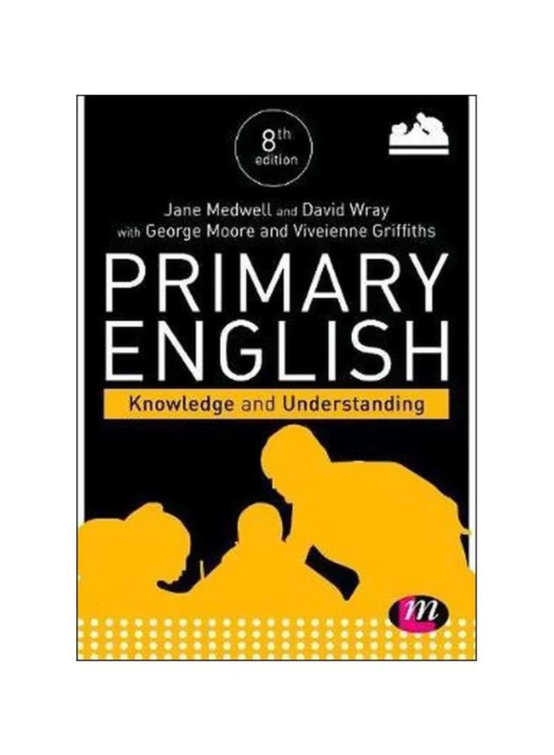 Primary English: Knowledge And Understanding Paperback