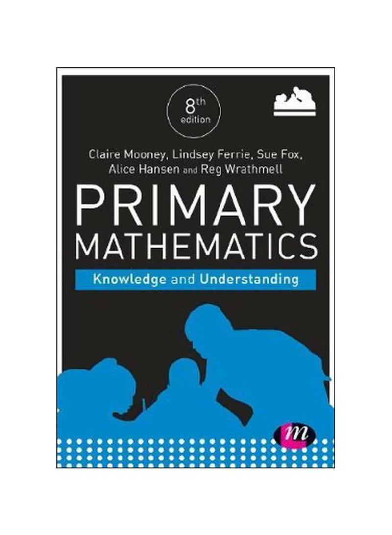 Primary Mathematics: Knowledge And Understanding Paperback