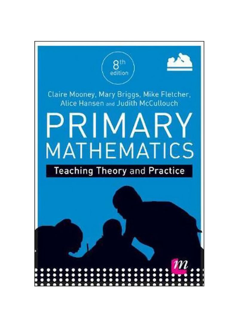 Primary Mathematics: Teaching Theory And Practice Paperback