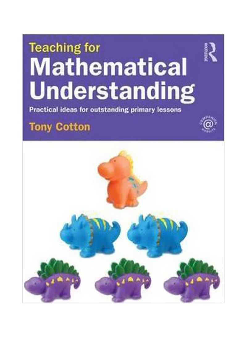Teaching For Mathematical Understanding : Practical Ideas For Outstanding Primary Lessons Paperback