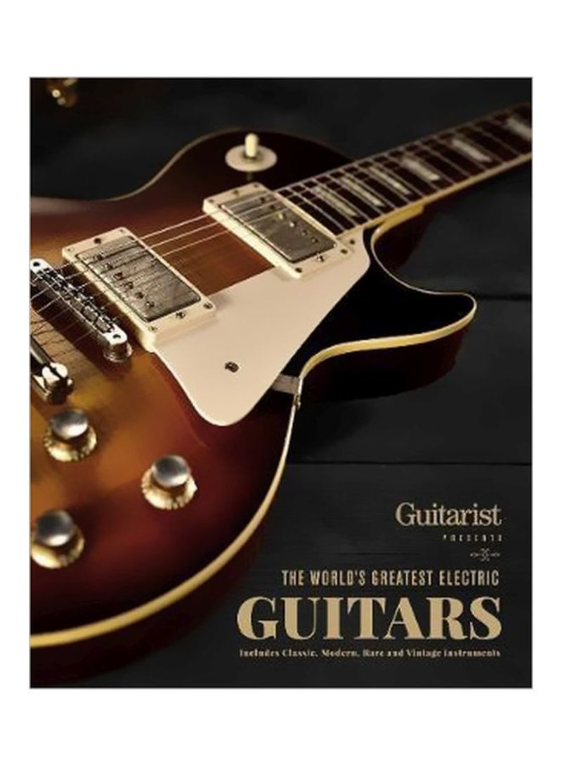 Guitarist: The World's Greatest Electric Guitars Hardcover
