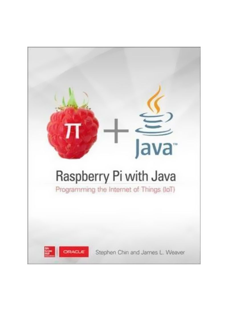 Raspberry Pi With Java: Programming The Internet Of Things (IoT) Paperback