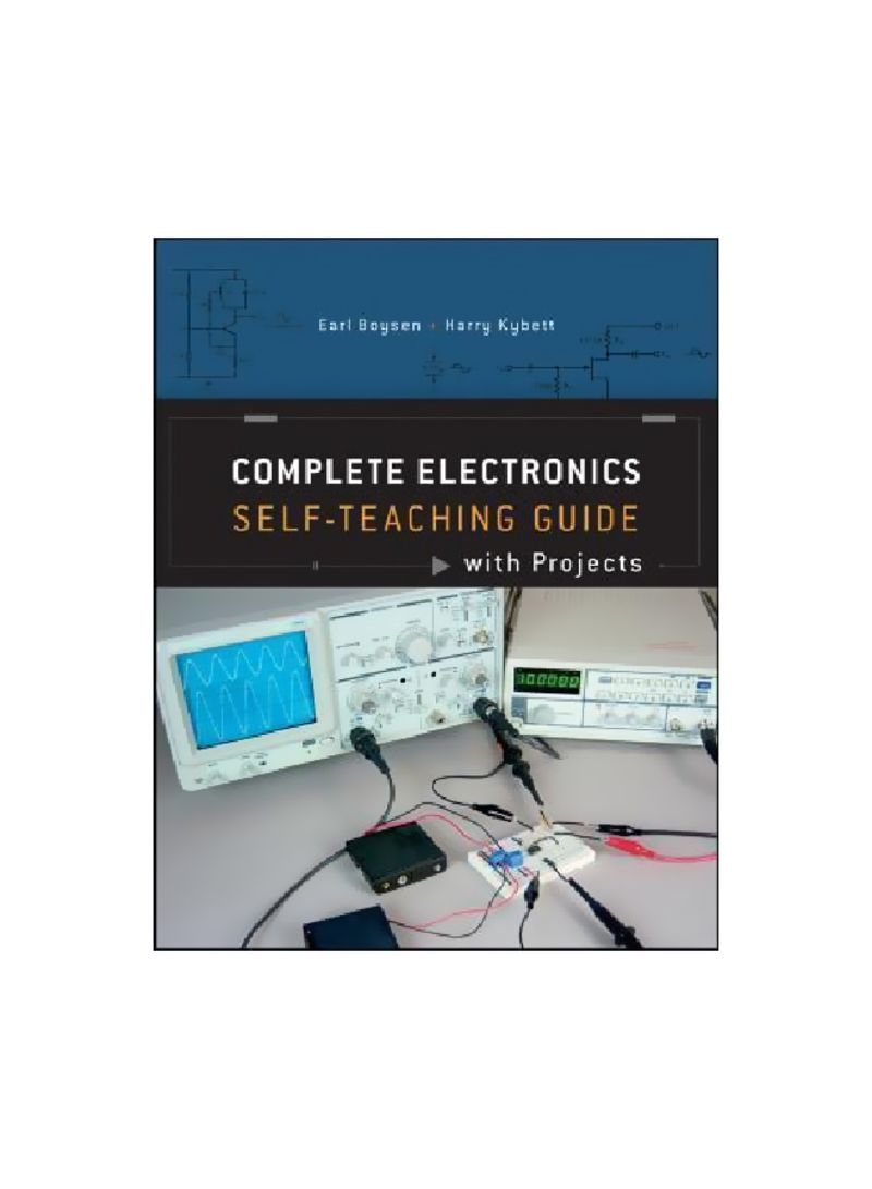 Complete Electronics: Self-Teaching Guide With Projects Paperback