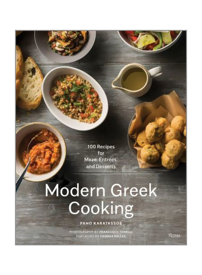 Modern Greek Cooking: 100 Recipes For Meze, Main Dishes, And Desserts Hardcover