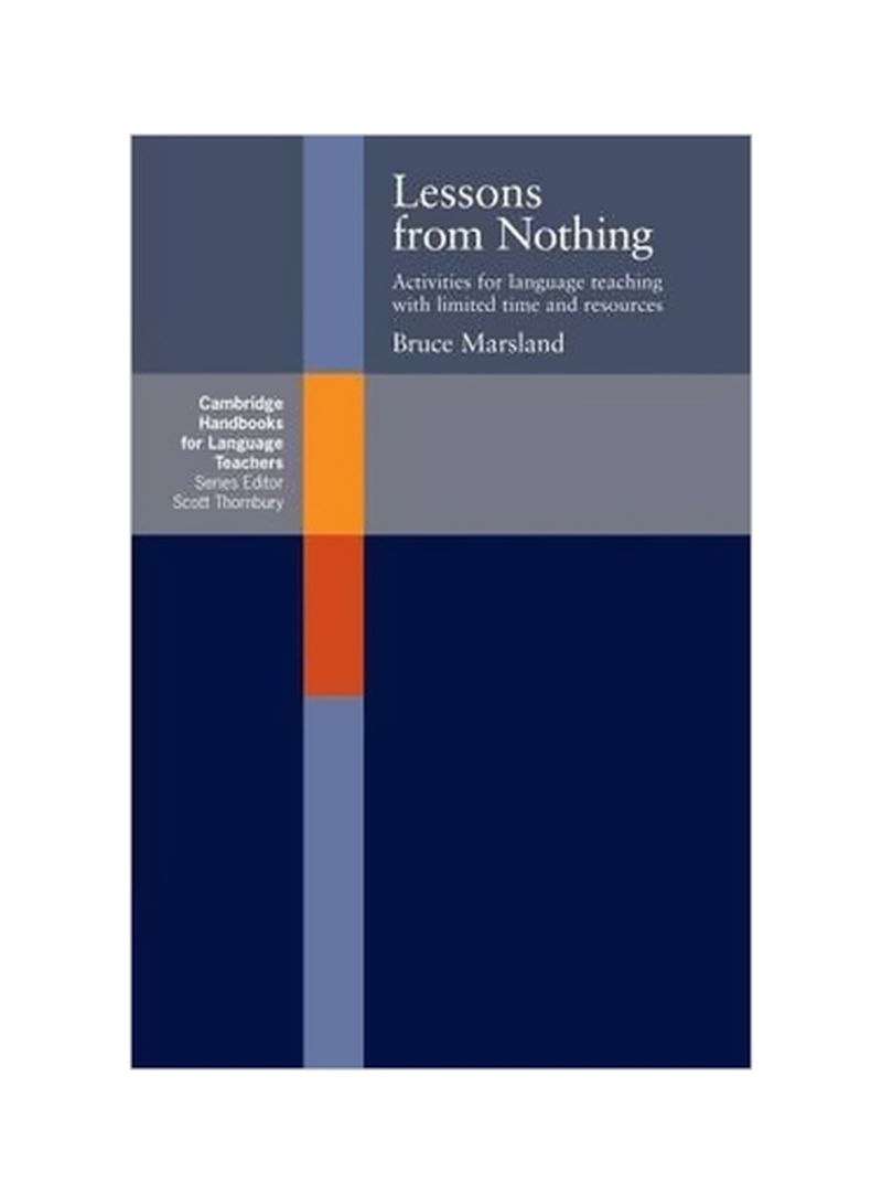 Lessons From Nothing: Activities For Language Teaching With Limited Time And Resources Paperback