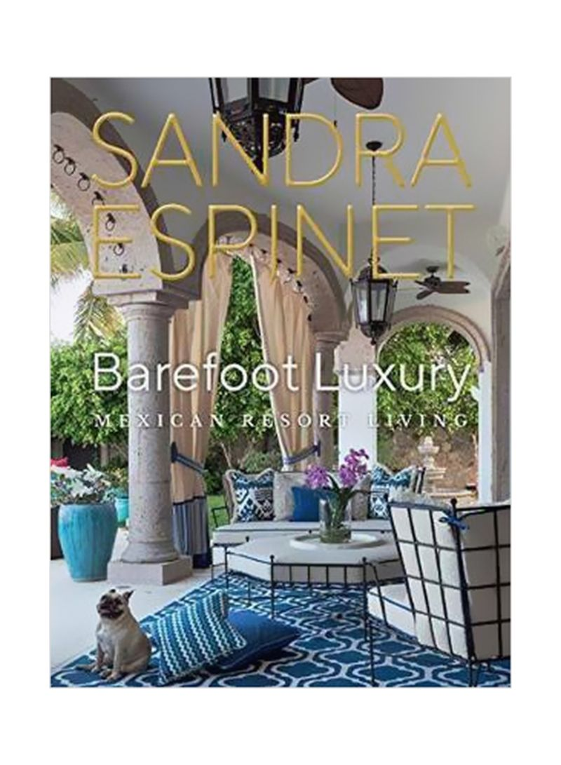 Barefoot Luxury: Mexican Resort Living Hardcover