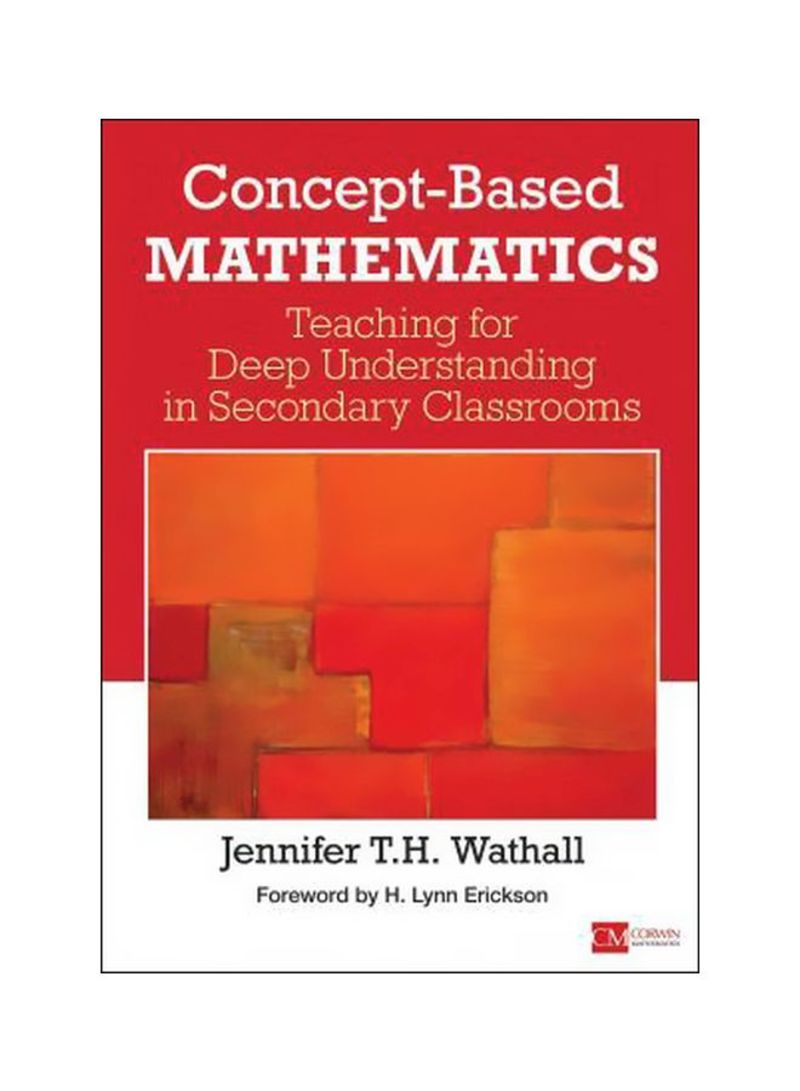 Concept-Based Mathematics :Teaching For Deep Understanding In Secondary Classrooms Paperback