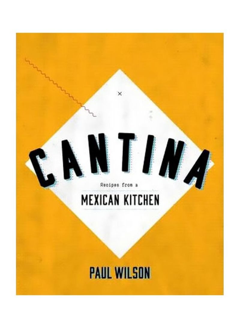 Cantina : Recipes From A Mexican Kitchen Hardcover