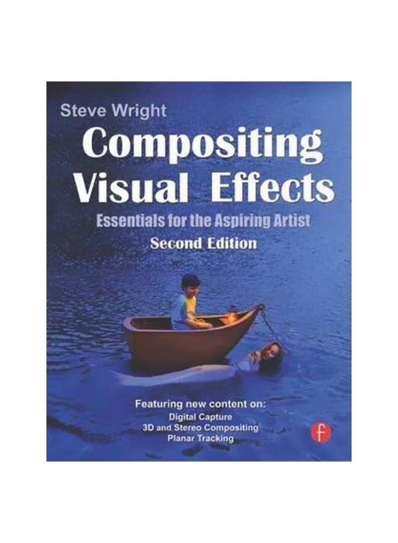 Compositing Visual Effects : Essentials For The Aspiring Artist Paperback 2