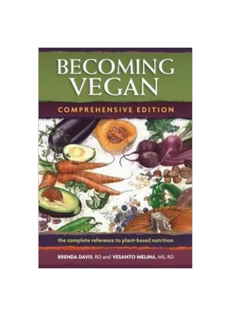 Becoming Vegan: The Complete Reference On Plant-Based Nutrition Paperback