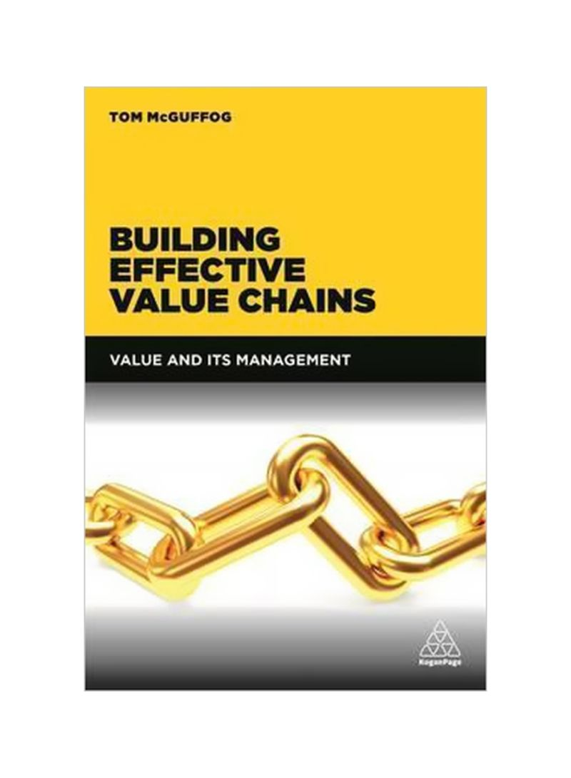 Building Effective Value Chains: Value And Its Management Paperback