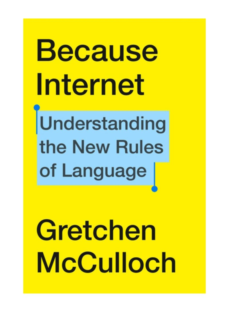 Because Internet : Understanding the New Rules of Language Paperback