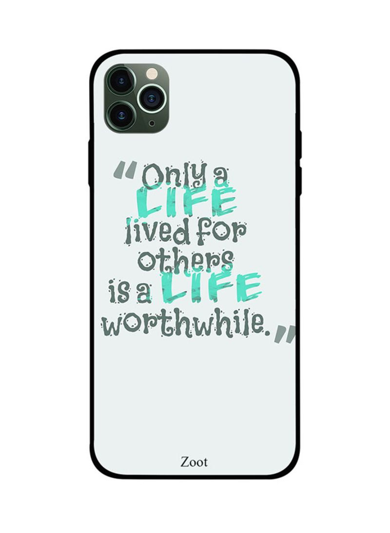 Protective Case Cover For Apple iPhone 11 Pro Only Life Lives For Others Is Life Worth While