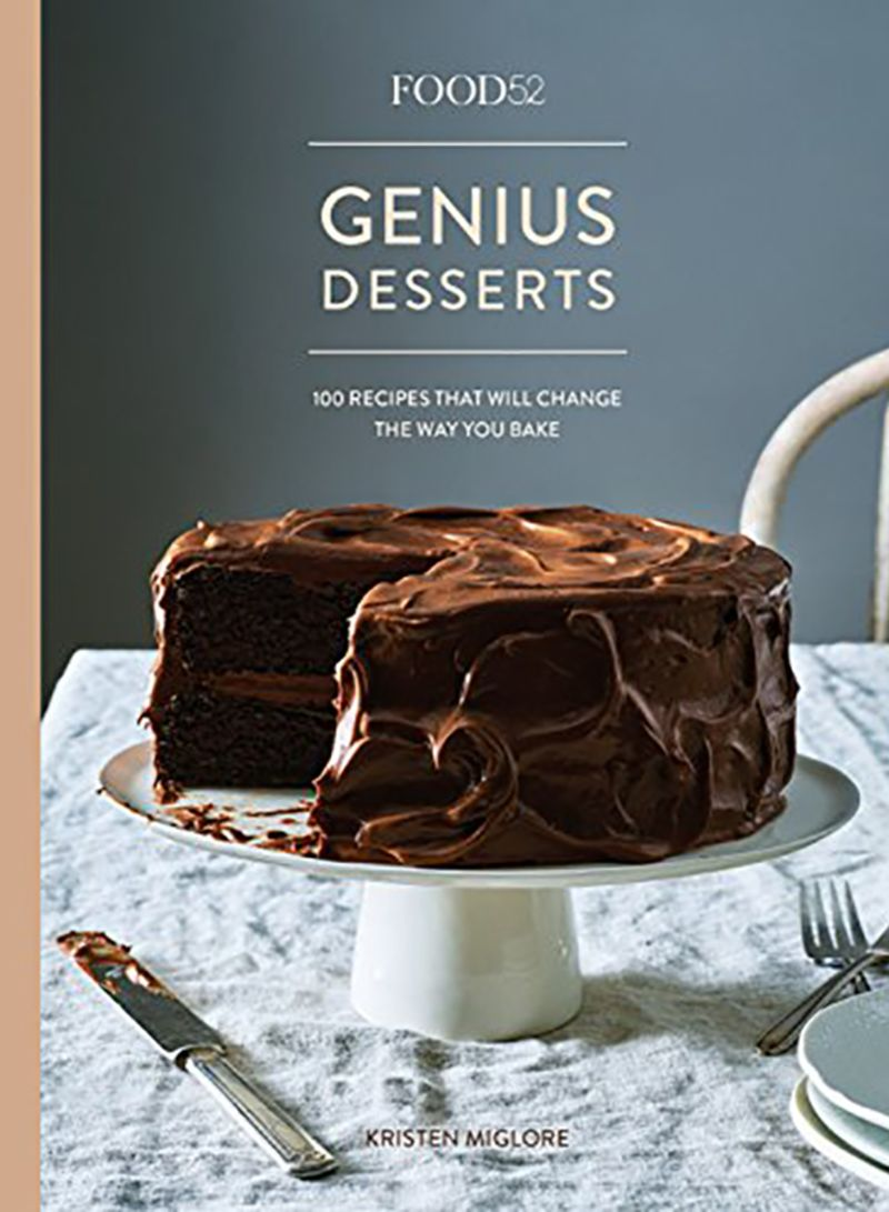 Food52 Genius Desserts: 100 Recipes That Will Change The Way You Bake Hardcover