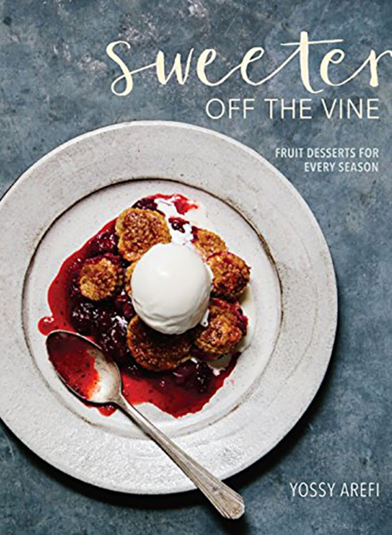 Sweeter Off The Vine: Fruit Desserts For Every Season Hardcover