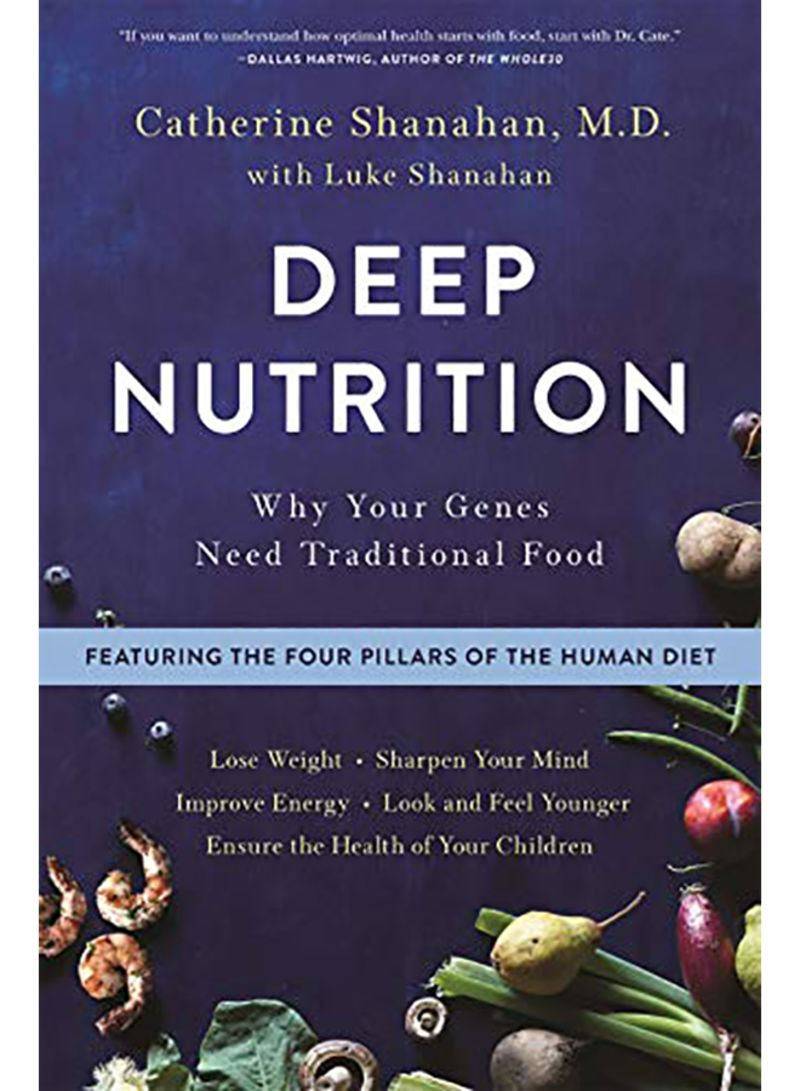 Deep Nutrition: Why Your Genes Need Traditional Food Paperback