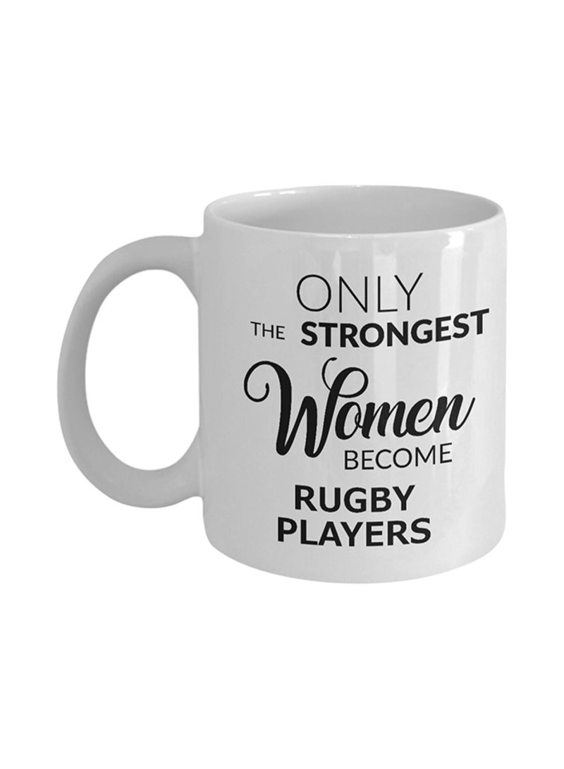 Only the Strongest Women Become Rugby Players Coffee Mug White 325 ml
